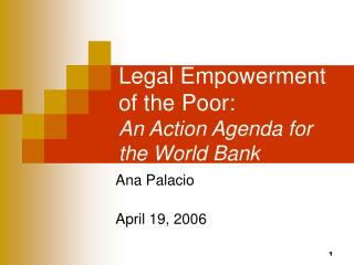 Legal Empowerment of the Poor:  An Action Agenda for the World Bank