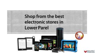 Shop from the best electronic stores in Lower Parel