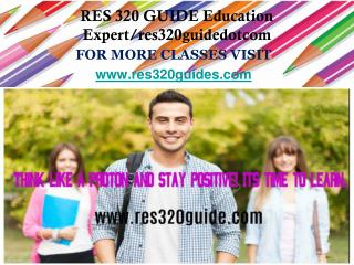 RES 320 GUIDE Education Expert/res320guidedotcom
