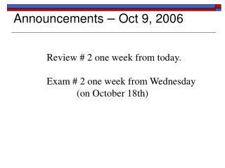 Announcements   Oct 9, 2006