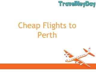 Cheap Flights to Peth