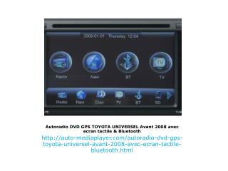Autoradio DVD GPS TOYOTA UNIVERSEL Avant 2008 avec ecran tactile & Bluetooth
