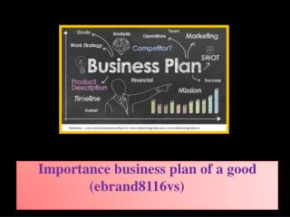 Importance business plan of a good (ebrand8116vs)
