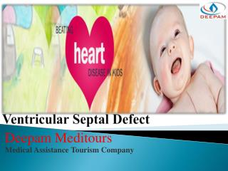Learn How Ventricular septal defect (VSD) diagnosed and treated.