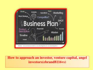 How to approach an investor, venture capital, angel investors(ebrand8116vs)