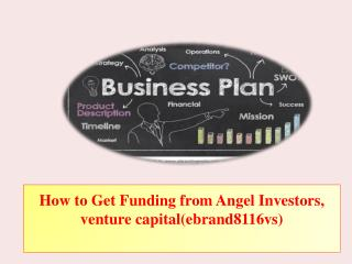 How to Get Funding from Angel Investors, venture capital(ebrand8116vs)