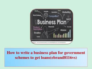 How to write a business plan for government schemes to get loans(ebrand8116vs)
