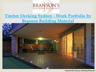 Timber Decking Sydney - Work Portfolio by Branson Building Material