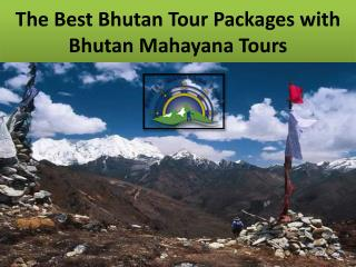 The Best Bhutan Tour Packages with Bhutan Mahayana Tours