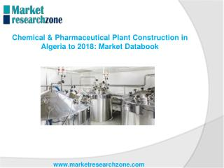 Chemical & Pharmaceutical Plant Construction in Algeria to 2018