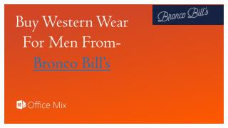 Buy Western Wear For Men From-Bronco Bill�s