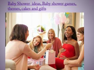 Baby Shower Ideas, Baby Shower Games, Themes, Cakes and Gifts