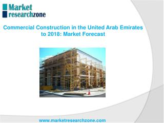 Commercial Construction in the United Arab Emirates to 2018