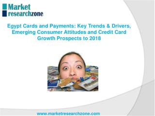 Egypt Cards and Payments Key Trends & Drivers, Emerging Consumer Attitudes and Credit Card Growth Prospects