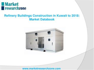 Refinery Buildings Construction in Kuwait to 2018