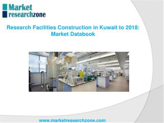 Research Facilities Construction in Kuwait to 2018