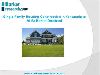 Single-Family Housing Construction in Venezuela to 2018