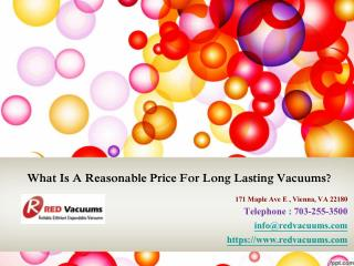 What Is A Reasonable Price For Long Lasting Vacuums?