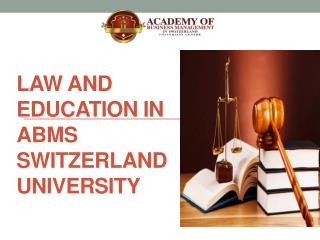 Law and education in abms switzerland university