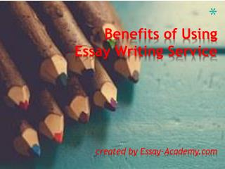 Benefits of using essay writing service