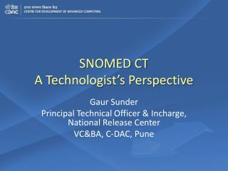 SNOMED CT-A technologist's Perspective
