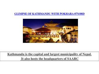 GLIMPSE OF KATHMANDU WITH POKHARA 07N/08D