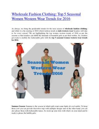 Wholesale Fashion Clothing: Top 5 Seasonal Women Western Wear Trends for 2016