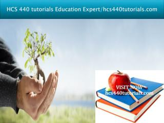 HCS 440 tutorials Education Expert/hcs440tutorials.com