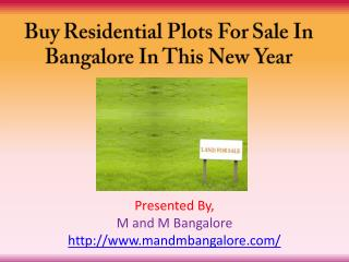 Buy Residential Plots For Sale In Bangalore In This New Year