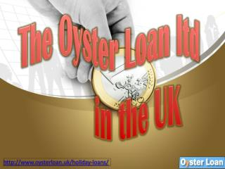 Enjoy Your Vacations without any Financial Burden via Holiday Loans UK