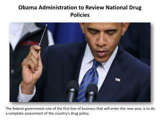Obama Administration to Review National Drug Policies