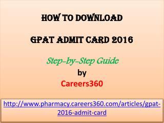 Download GPAT Admit Card 2016 - Step by Step Guide