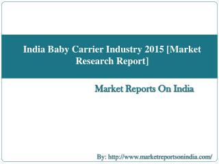 India Baby Carrier Industry 2015 [Market Research Report]