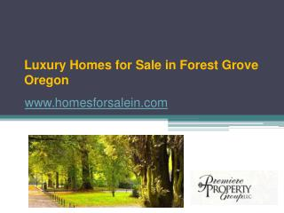 Luxury Homes for Sale in Forest Grove Oregon - www.homesforsalein.com