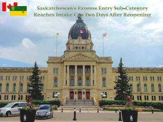 Saskatchewan's Express Entry Sub-Category Reaches Intake Cap Two Days After Reopening