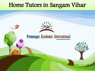 Home Tutors in Sangam Vihar - 8376-020-463