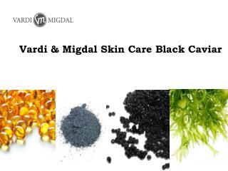 Vardi & Migdal Skin Care Black Caviar