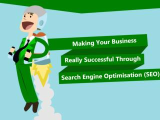 Making Your Business Really Successful Through Search Engine Optimisation (SEO)