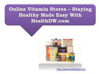Online Vitamin Stores – Staying Healthy Made Easy With HealthDW.com