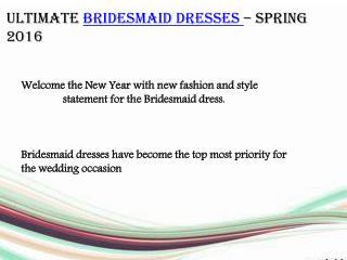 ULTIMATE BRIDESMAID DRESSES - SPRING 2016