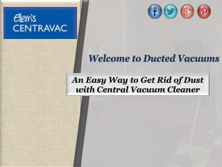 Easy Way to Get Rid of Dust with Central Vacuum Cleaner