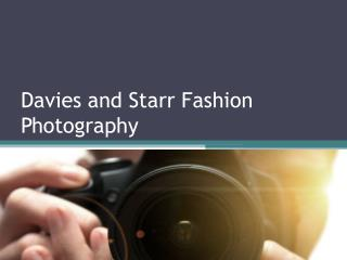 Davies and Starr fashion Photography