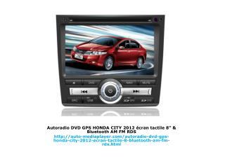 "Autoradio DVD GPS HONDA CITY 2012 écran tactile 8"" & Bluetooth AM FM RDS"