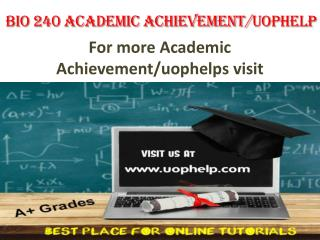 BIO 240 Academic Achievementuophelp