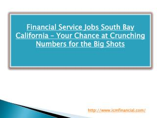 Financial Service Jobs South Bay California – Your Chance at Crunching Numbers for the Big Shots