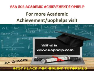 BSA 502 Academic Achievementuophelp