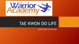 TAE KWON DO LIFE