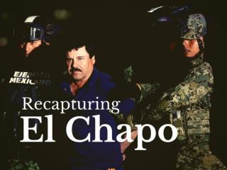 Recapturing El Chapo