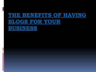 The Benefits Of Having Blogs For Your Business
