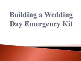 Building a Wedding Day Emergency Kit